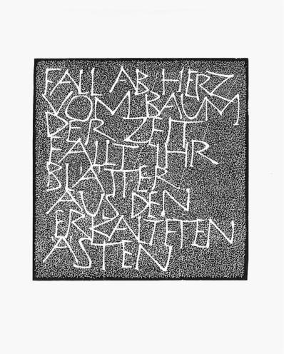 2004 - 40 x 42 cm - Fall ab, Herz, vom Baum deer Zeit ...Ingeborg Bachmann - I